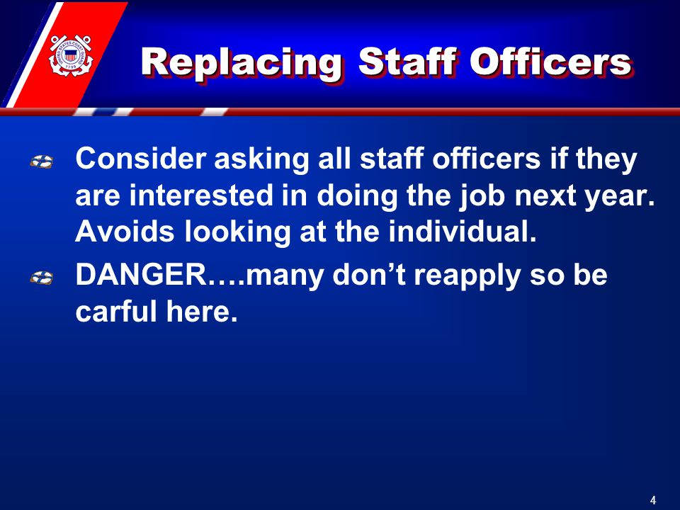 Replacing Staff Officers Consider asking all staff officers if they are interested in doing the job next year.