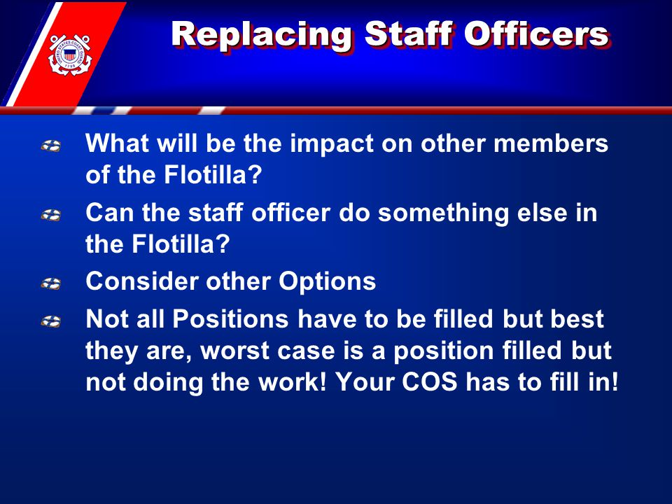 Replacing Staff Officers What will be the impact on other members of the Flotilla.