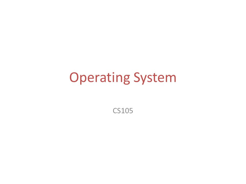 Objectives Role of an operating system Manages resources – Memory – CPU – Secondary storage – I/O devices Memory CPU Hard Disk Devices