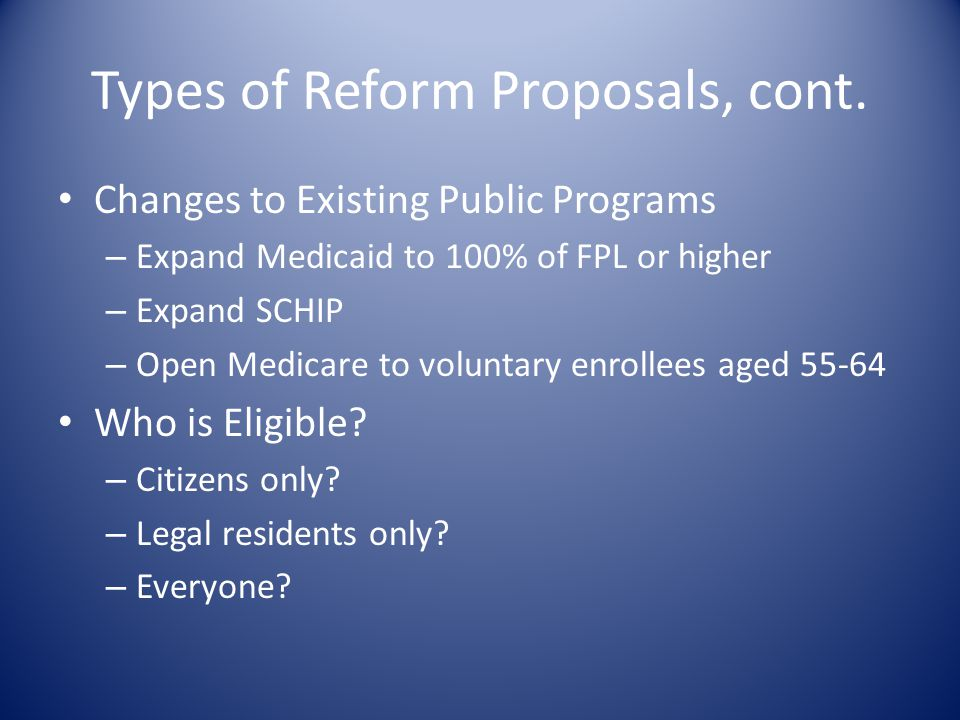 Types of Reform Proposals, cont.