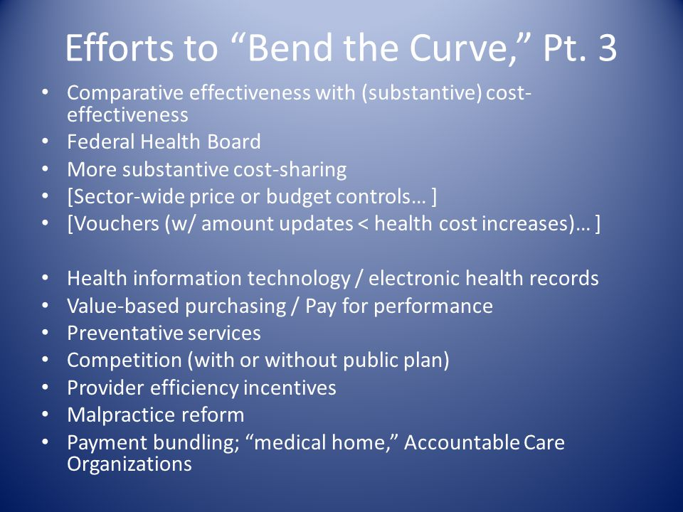 Efforts to Bend the Curve, Pt.