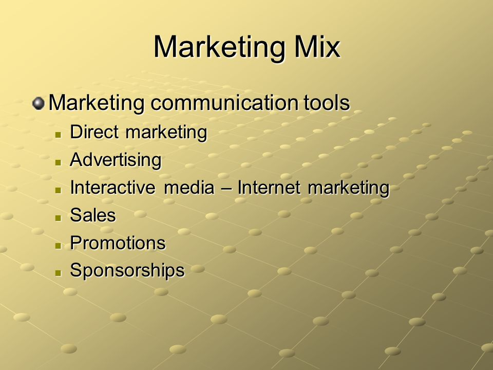 Direct Marketing Communicate directly with your target audience Direct mail Direct mail Telemarketing Telemarketing Various broadcast or print media Various broadcast or print media Sometimes internet Sometimes internet