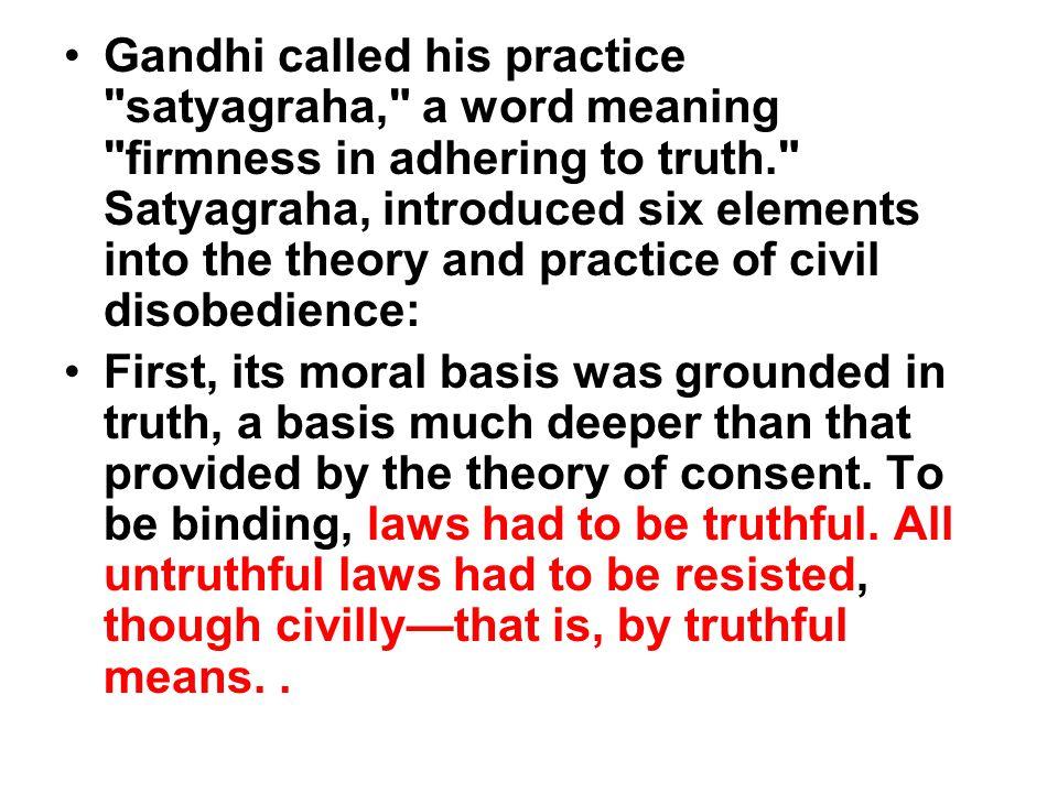 Gandhi called his practice