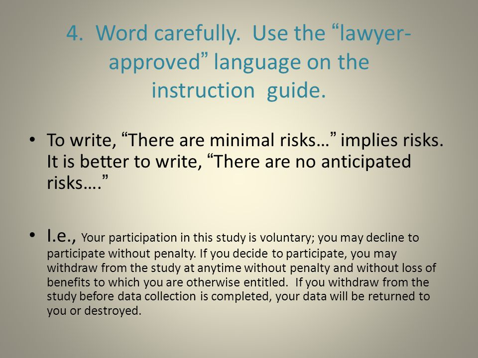 4. Word carefully. Use the lawyer- approved language on the instruction guide.