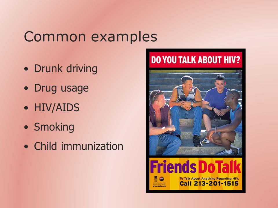 Common examples Drunk driving Drug usage HIV/AIDS Smoking Child immunization