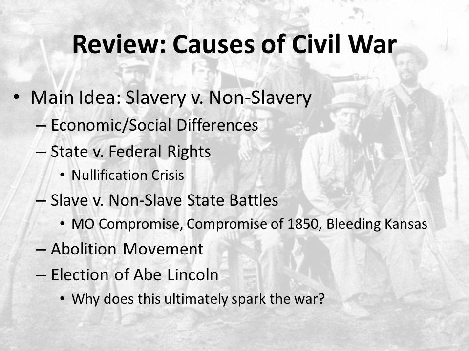 Review: Causes of Civil War Main Idea: Slavery v.