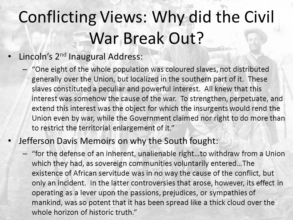 Conflicting Views: Why did the Civil War Break Out.