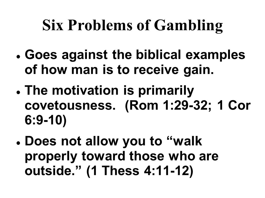 Six Problems of Gambling Encourages one to eat without working.