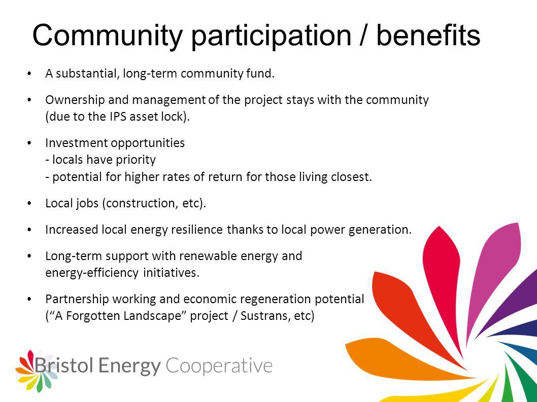 Community participation / benefits A substantial, long-term community fund.