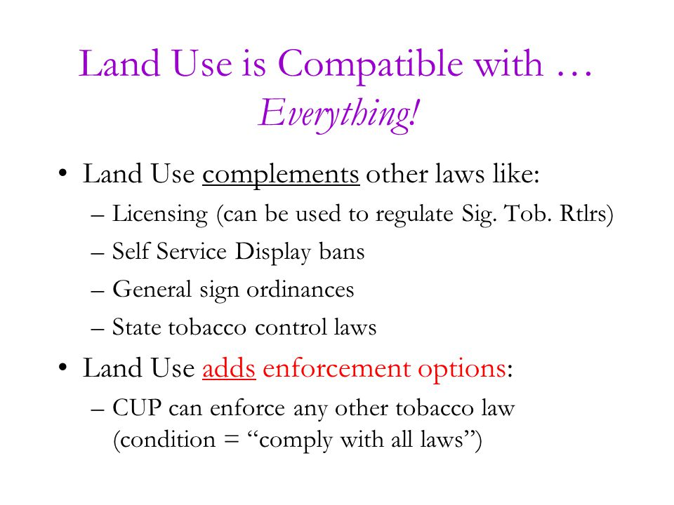 Which Tobacco Retailers are Affected.All tobacco retailers may be subject to land use regulation.