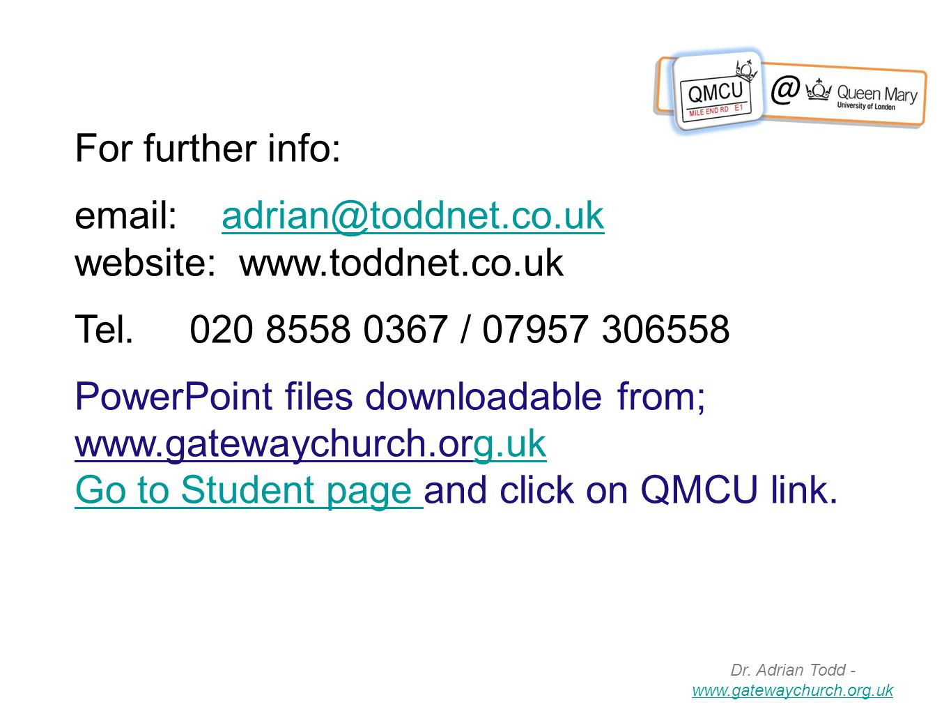 For further info: email: adrian@toddnet.co.ukadrian@toddnet.co.uk website: www.toddnet.co.uk Tel.