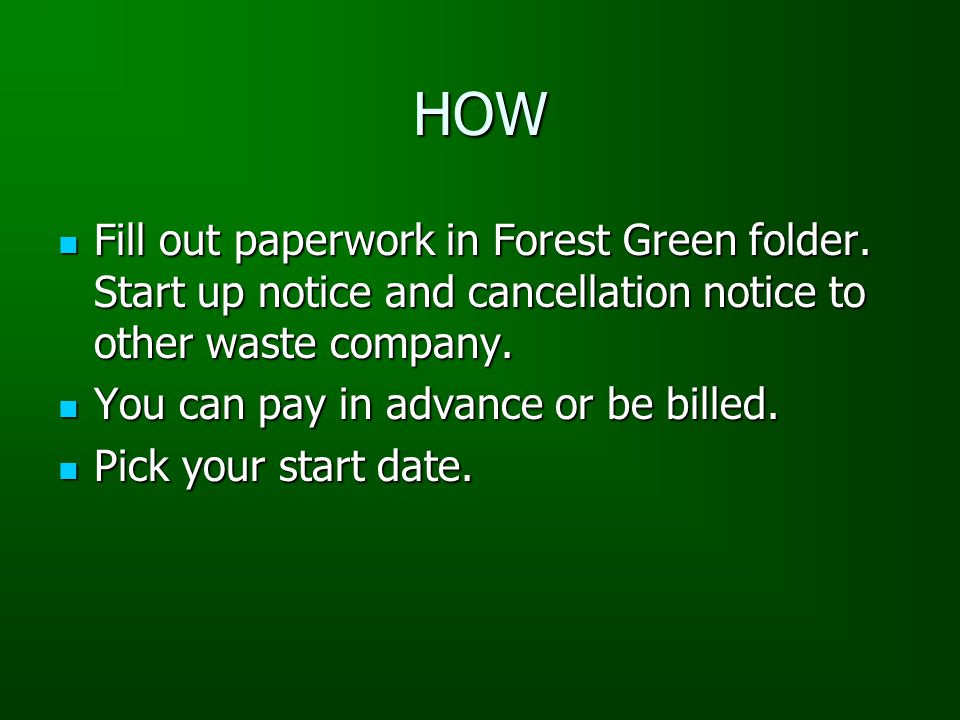 HOW Fill out paperwork in Forest Green folder.