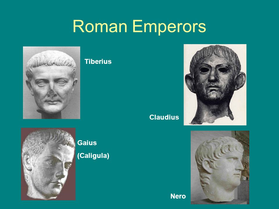 Roman Emperors Tiberius Gaius (Caligula) Claudius Nero