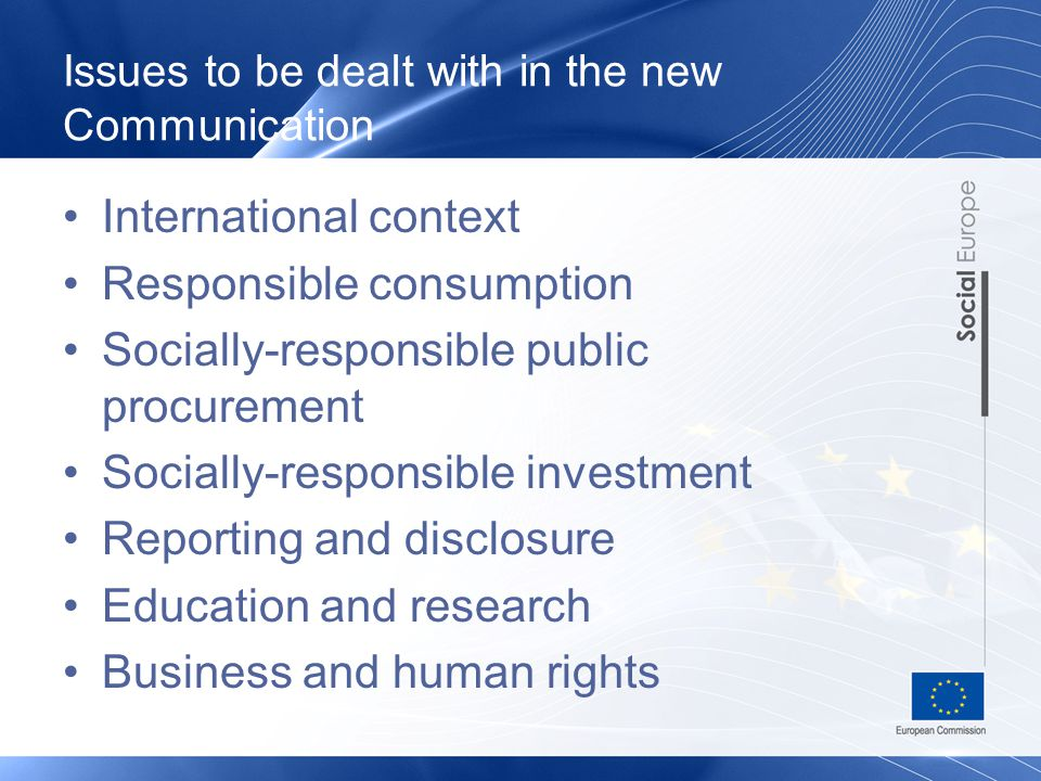 Issues to be dealt with in the new Communication International context Responsible consumption Socially-responsible public procurement Socially-respon