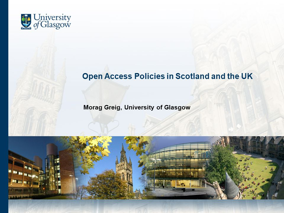 Scottish Open Access Declaration: background Growing interest in OA in Scotland High level event organised in October 2004 by senior representatives of Scottish university libraries Attended by representatives of Scottish universities, research funders, the Scottish Higher Education Funding Council and the Scottish Executive