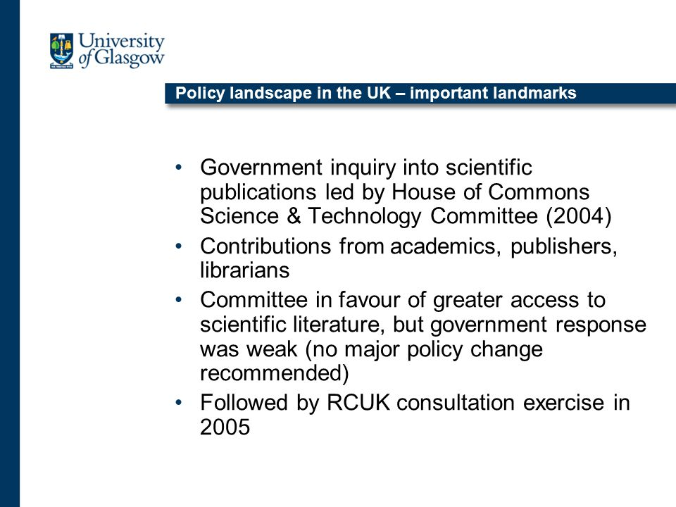 Policy landscape in the UK – important landmarks Government inquiry into scientific publications led by House of Commons Science & Technology Committe