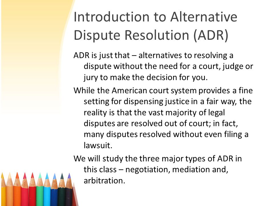 Why Use ADR Instead of the Court System.