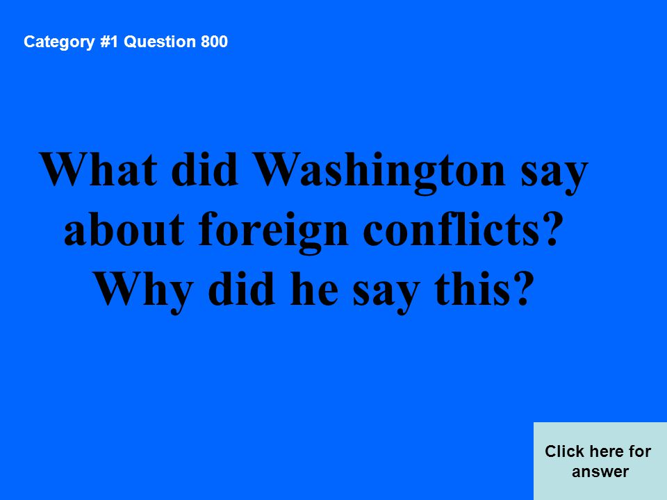 Category #3 Question 1000 Click here for answer What was the result of the War of 1812?