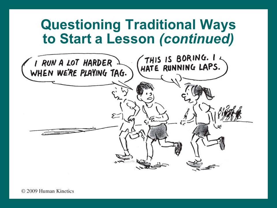 Questioning Traditional Ways to Start a Lesson (continued)
