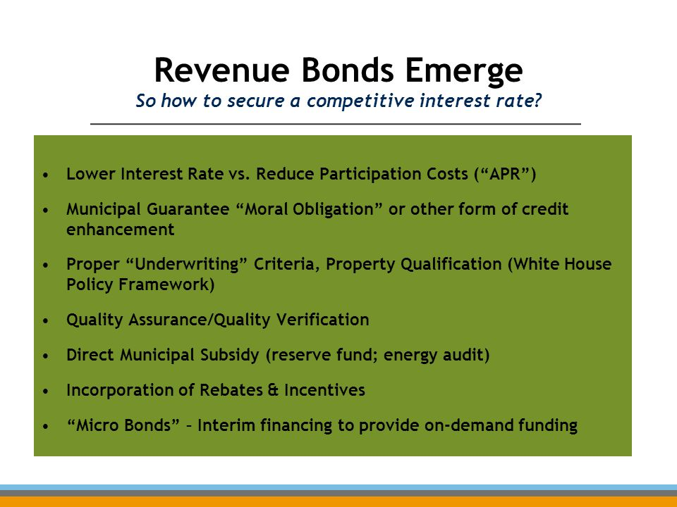 Revenue Bonds Emerge So how to secure a competitive interest rate.