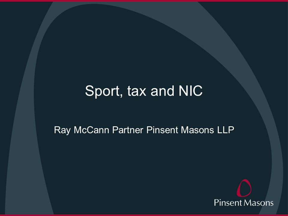 Sport, tax and NIC Ray McCann Partner Pinsent Masons LLP