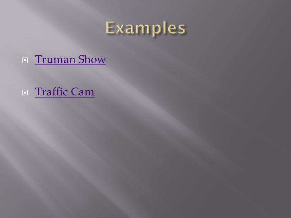  Truman Show Truman Show  Traffic Cam Traffic Cam