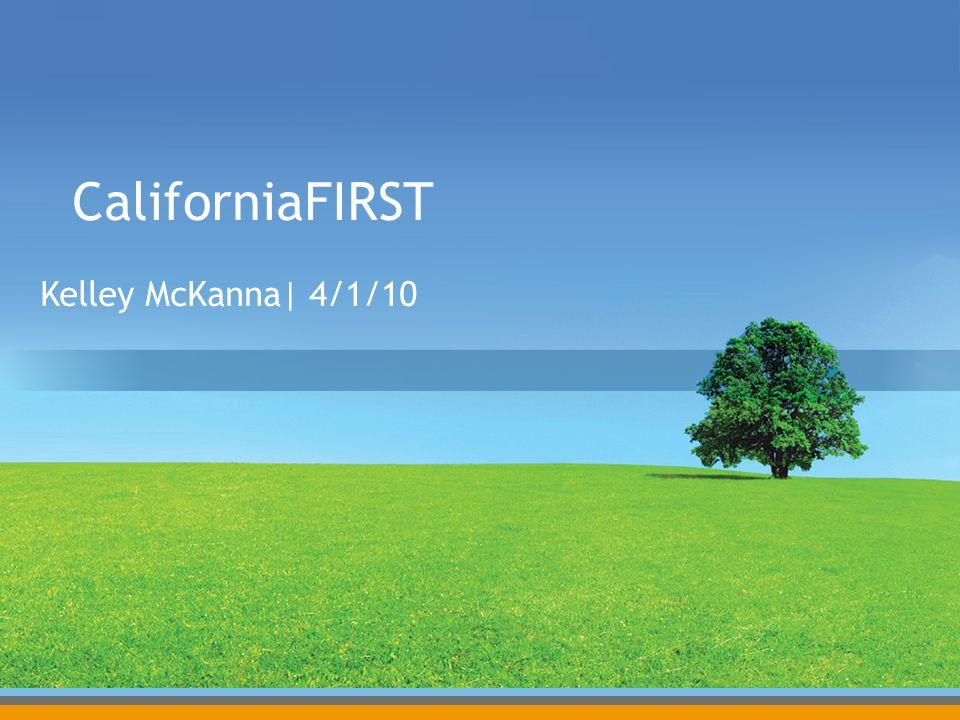 CaliforniaFIRST Kelley McKanna| 4/1/10