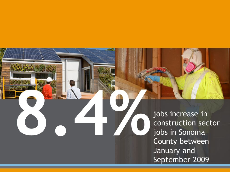 8.4% jobs increase in construction sector jobs in Sonoma County between January and September 2009