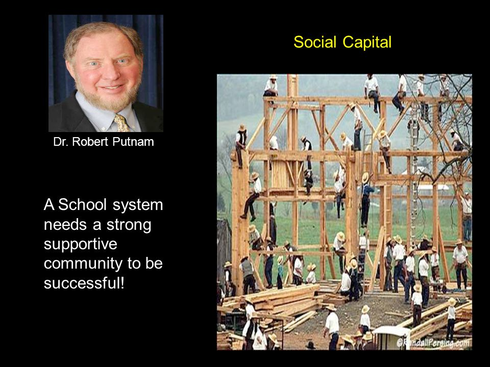 A School system needs a strong supportive community to be successful.