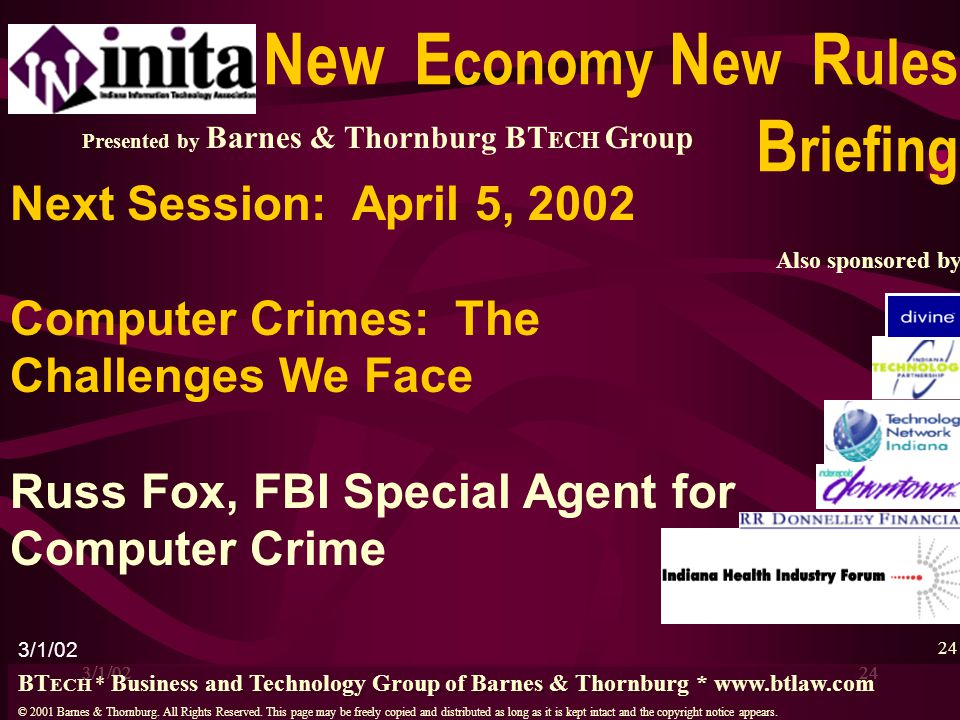 3/1/0224 Next Session: April 5, 2002 Computer Crimes: The Challenges We Face Russ Fox, FBI Special Agent for Computer Crime 24 Presented by Barnes & T
