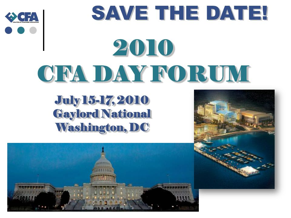 2010 CFA DAY FORUM SAVE THE DATE! July 15-17, 2010 Gaylord National Washington, DC