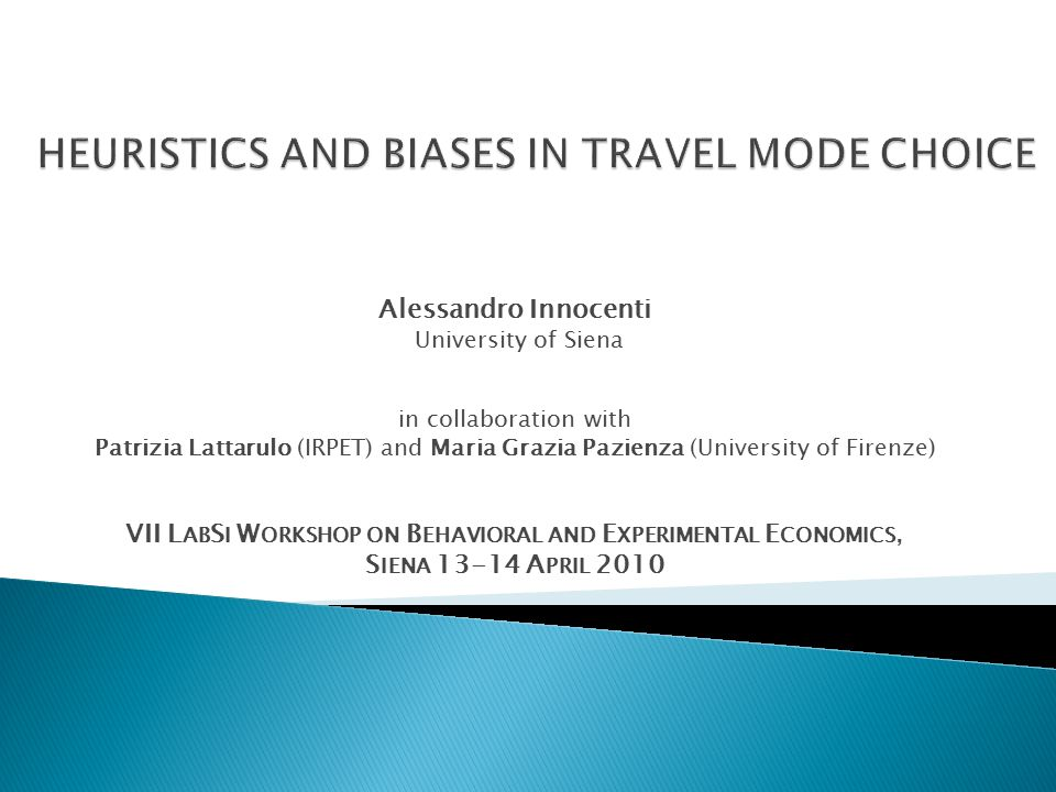 Travel mode choice is significantly affected by heuristics and biases that lead to robust deviations from rational behaviour Travelers choose modes using behavioural rules that do not necessarily involve the minimization of total travel costs.