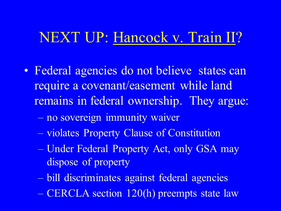 NEXT UP: Hancock v. Train II? Federal agencies do not believe states can require a covenant/easement while land remains in federal ownership. They arg