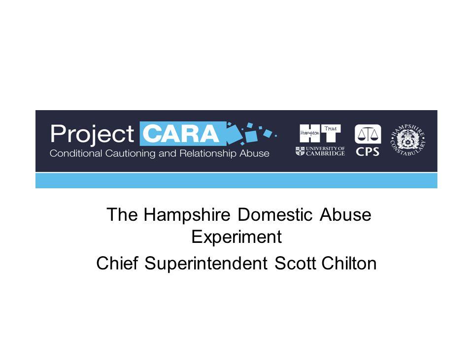 The Hampshire Domestic Abuse Experiment Chief Superintendent Scott Chilton