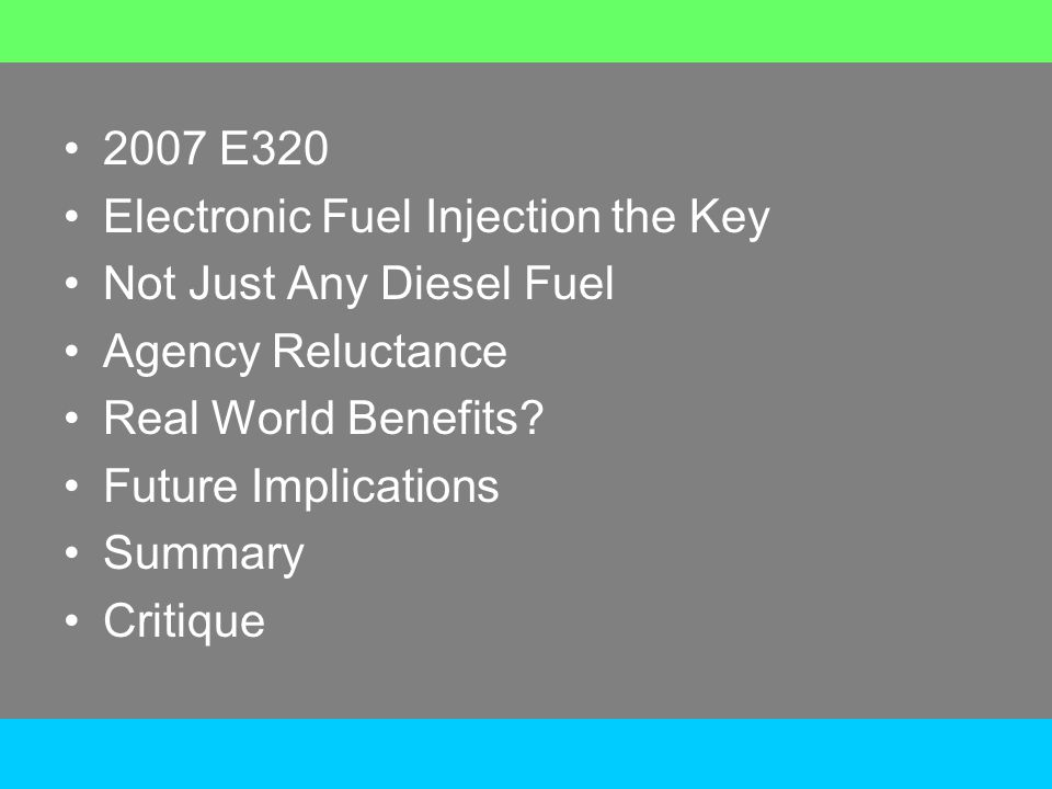 2007 E320 Electronic Fuel Injection the Key Not Just Any Diesel Fuel Agency Reluctance Real World Benefits.