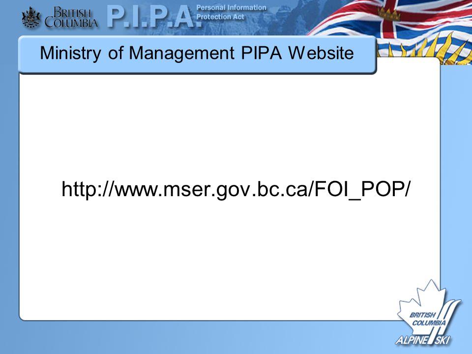 Ministry of Management PIPA Website http://www.mser.gov.bc.ca/FOI_POP/