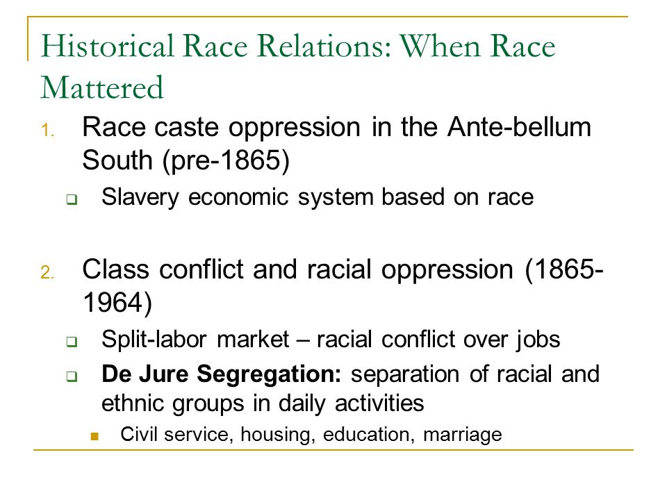 Historical Race Relations: When Race Mattered 1.