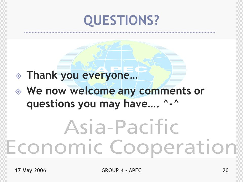 17 May 2006GROUP 4 - APEC20 QUESTIONS.