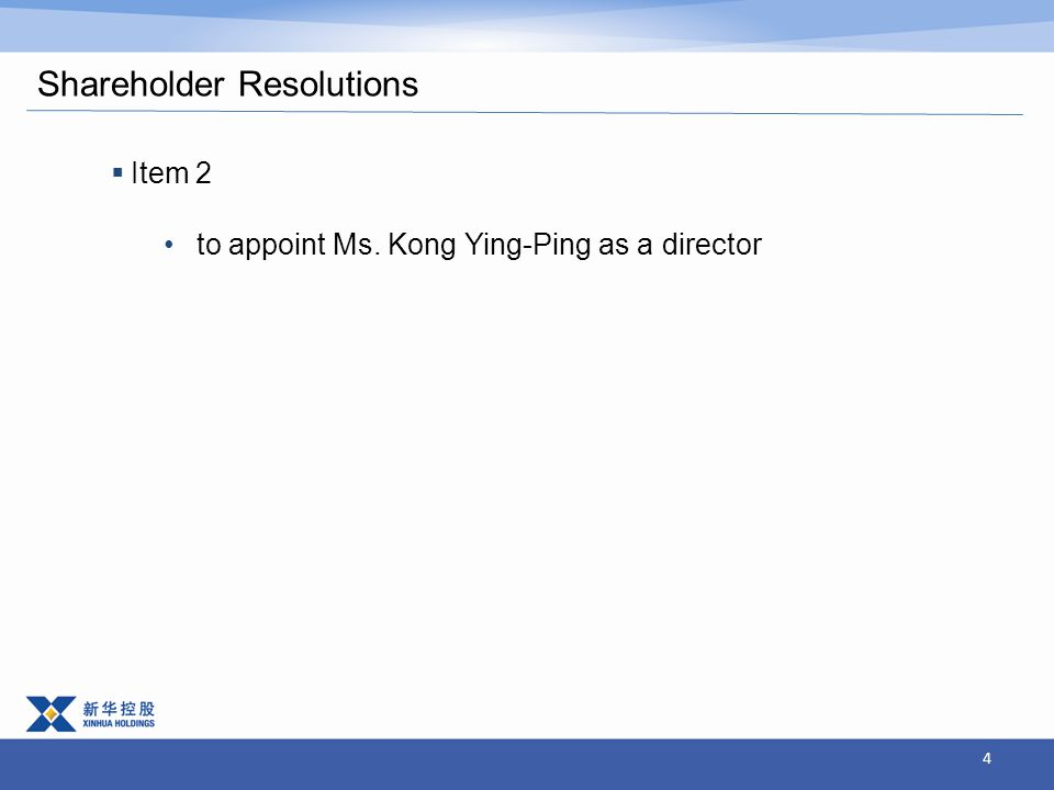 4 to appoint Ms. Kong Ying-Ping as a director Shareholder Resolutions  Item 2