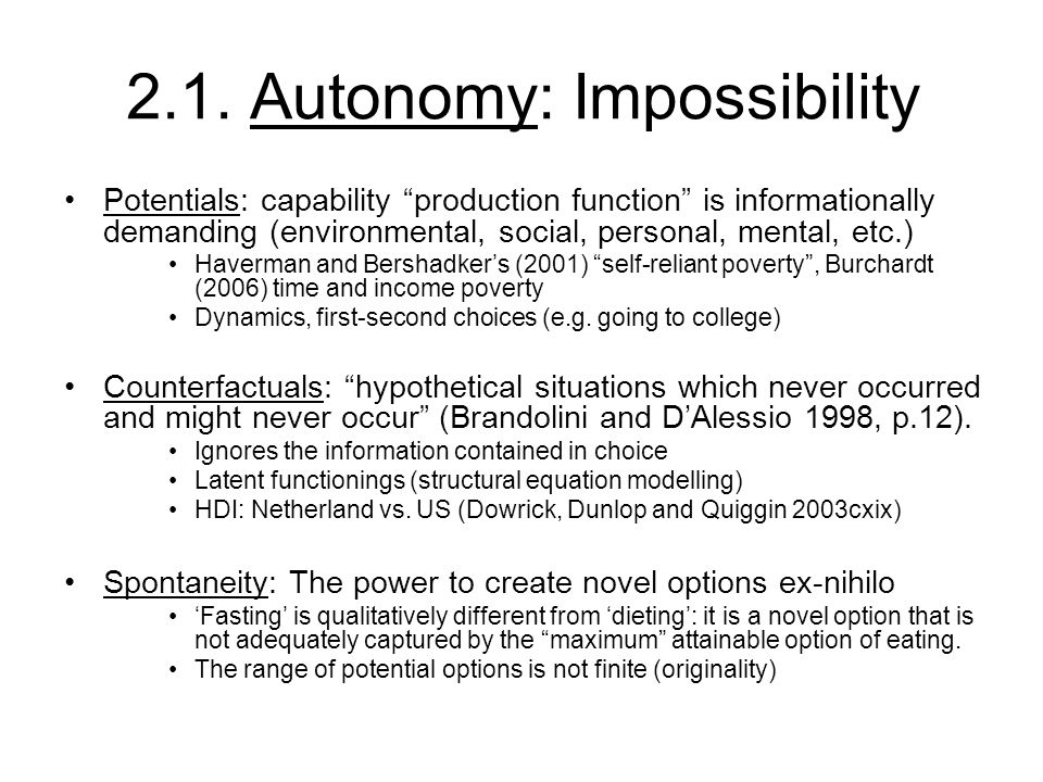 "2.1. Autonomy: Impossibility Potentials: capability ""production function"" is informationally demanding (environmental, social, personal, mental, etc.)"