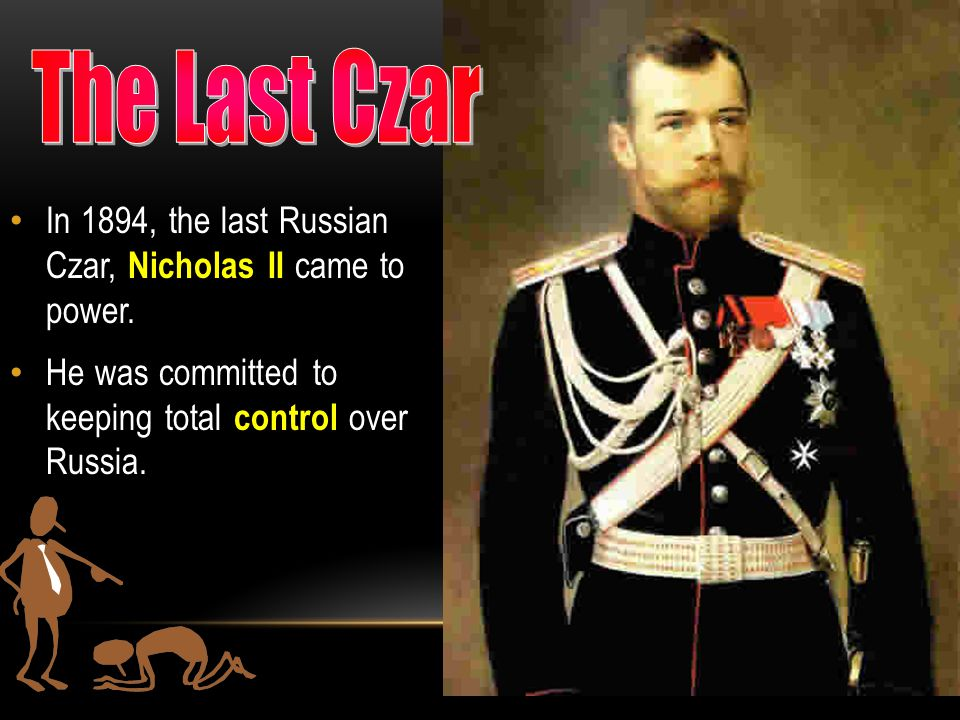 In 1894, the last Russian Czar, Nicholas II came to power.
