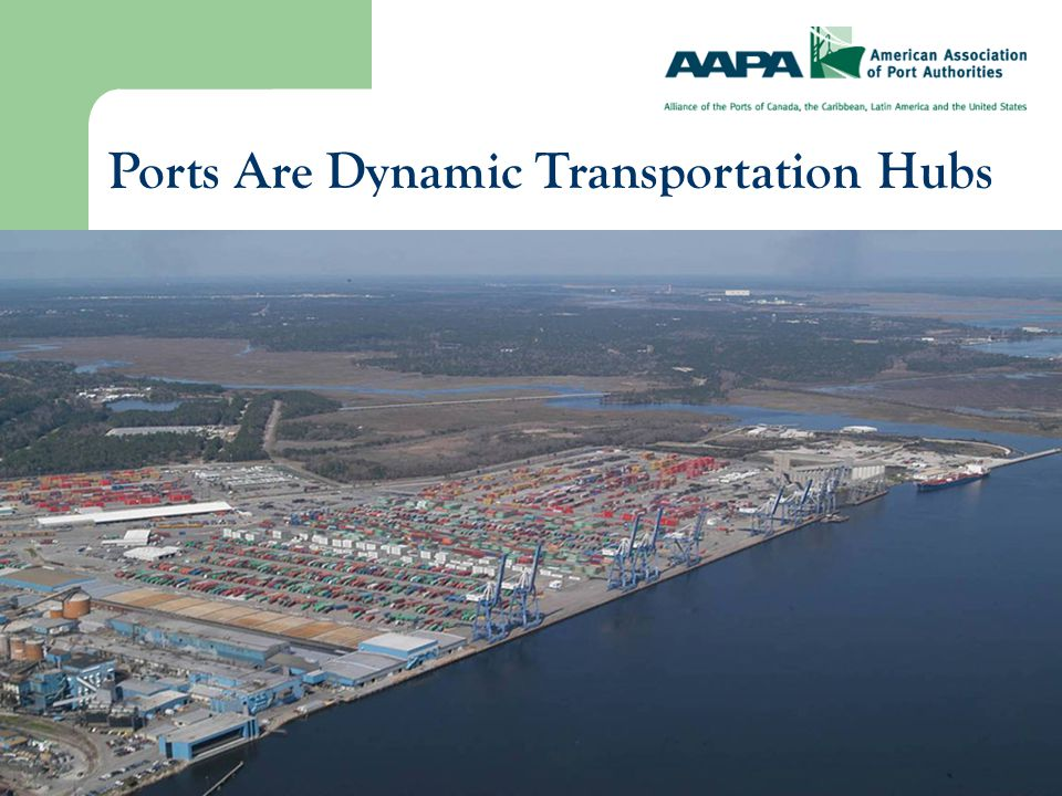 Ports Are Dynamic Transportation Hubs
