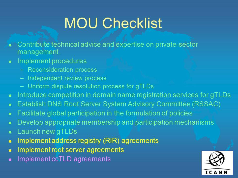 MOU Principles l Ensure DNS stability (paramount) l Promote competition l Promote participation, openness and transparency l Promote diversity
