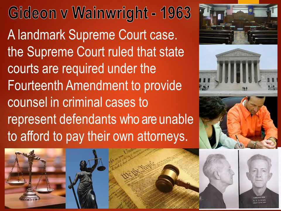 A landmark Supreme Court case. the Supreme Court ruled that state courts are required under the Fourteenth Amendment to provide counsel in criminal ca
