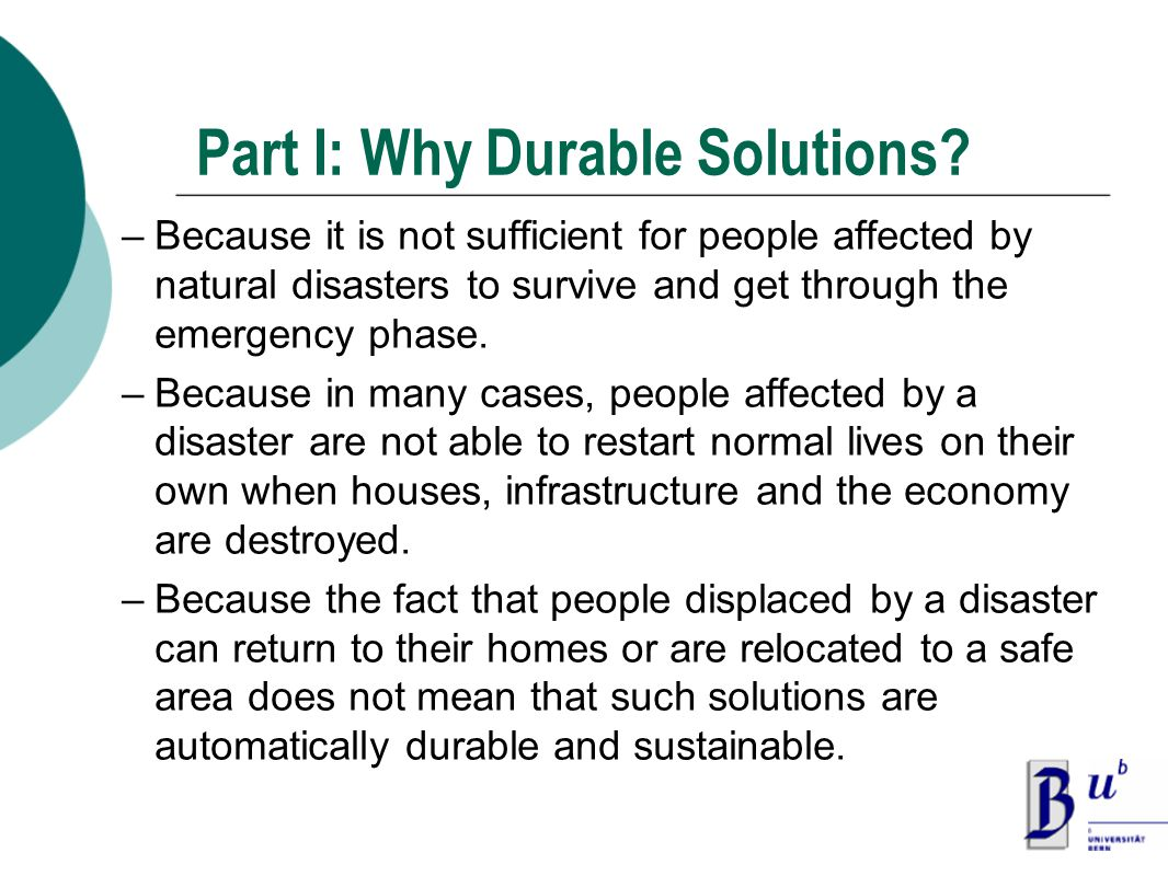 –Because it is not sufficient for people affected by natural disasters to survive and get through the emergency phase.