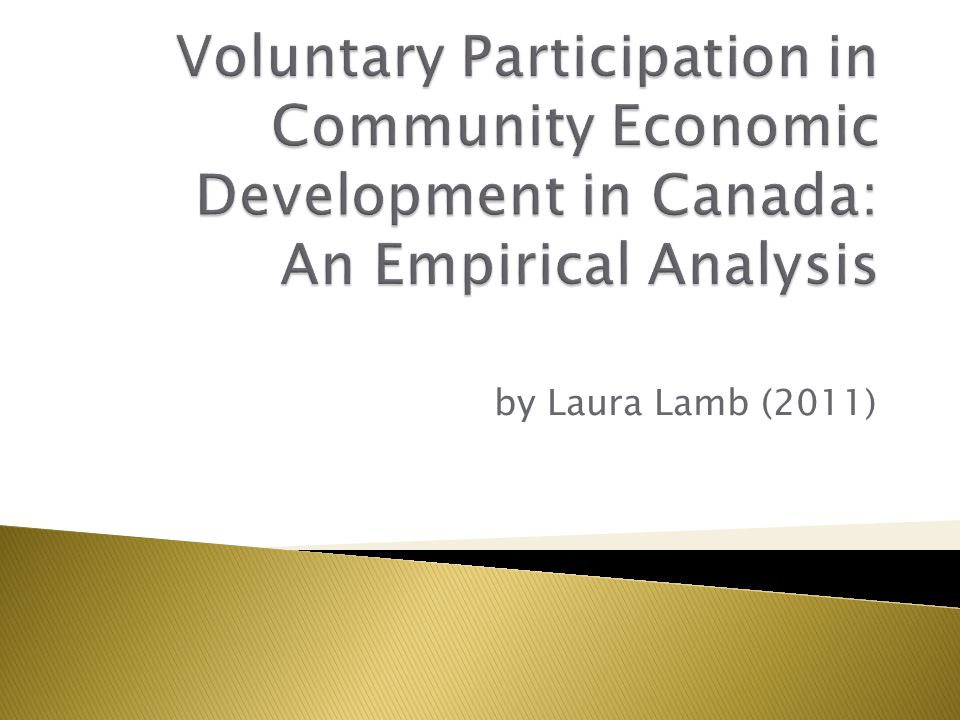  Results support economic theory ◦ Likelihood of participation is positively affected by consumption & investment benefits, and may be positively affected by altruistic benefits.