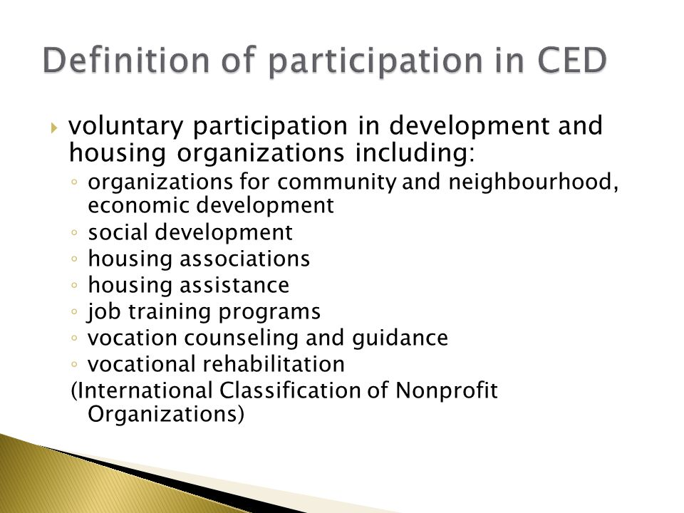  Participation is vital to ensure that initiatives respond to the needs and capacities of the community as expressed by the community itself.