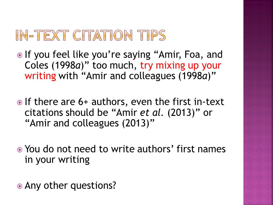 """ If you feel like you're saying """"Amir, Foa, and Coles (1998a)"""" too much, try mixing up your writing with """"Amir and colleagues (1998a)""""  If there are"""