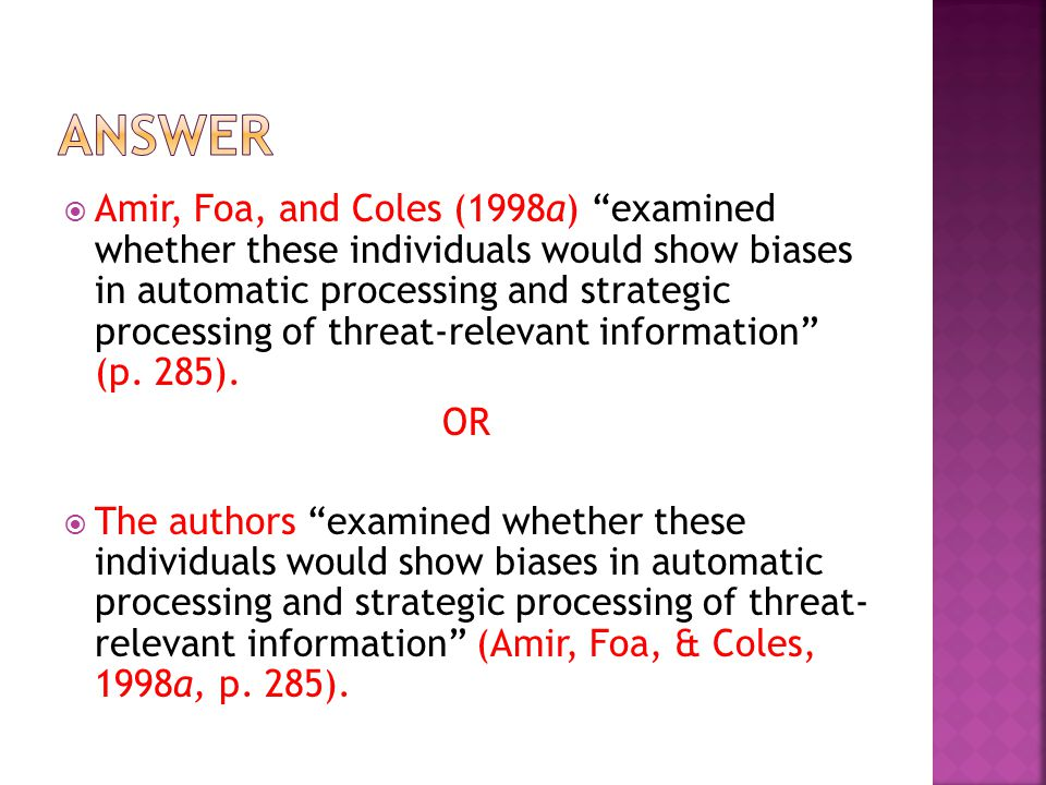  Amir, Foa, and Coles (1998a) examined whether these individuals would show biases in automatic processing and strategic processing of threat-relevant information (p.