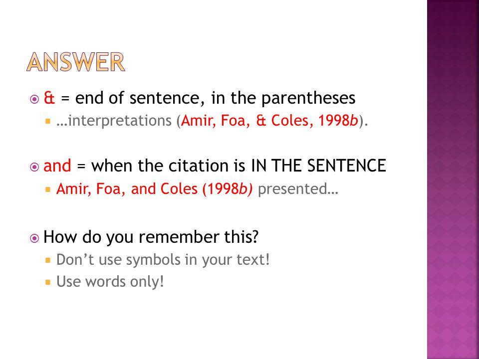 & = end of sentence, in the parentheses  …interpretations (Amir, Foa, & Coles, 1998b).